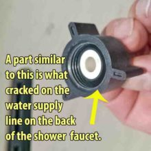 A part similar to this is what cracked on the water supply line on the back of the shower faucet.